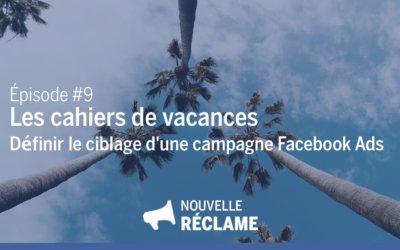 Définir le ciblage d'une campagne Facebook Ads